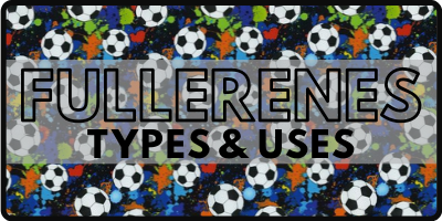 Types of Fullerenes and their specific uses (C60, C70, Fullerenols)